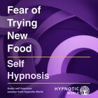 Fear of Trying New Food MP3