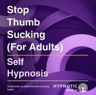 Stop Thumb Sucking (for Adults) MP3