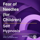 Fear of Needles (for Children) MP3