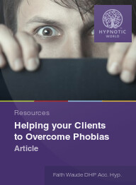 Helping your Clients to Overcome Phobias