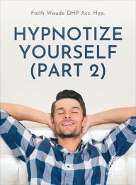 Hypnotize Yourself (Part 2)