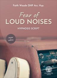 Fear of Loud Noises