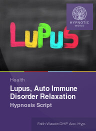 Lupus, Auto Immune Disorder Relaxation