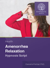 Amenorrhea Relaxation